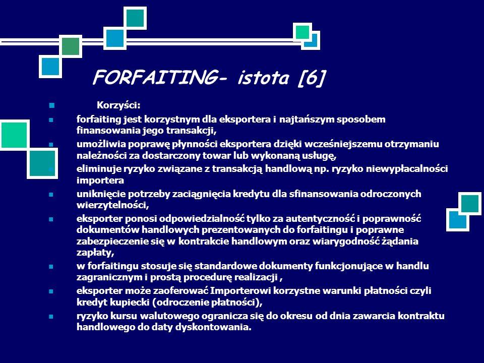 FORFAITING- istota [6] Korzyści: